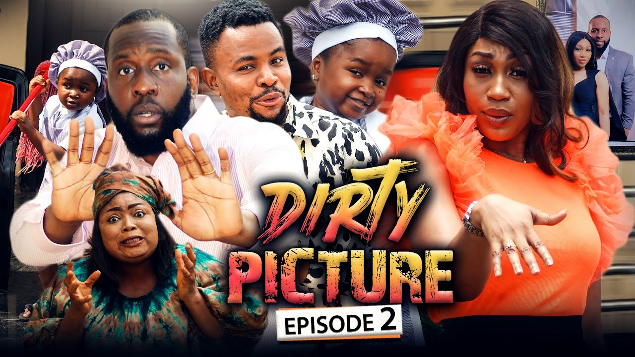 Download DIRTY PICTURE 2 (New Movie) Ray Emodi/Ebube Nwagbo/Ebube Obio 2021 Trending Nigerian Nollywood Movie