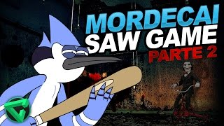 MORDECAI SAW GAME PARTE 2 DE 2: EL ÚLTIMO SHOW | iTownGamePlay