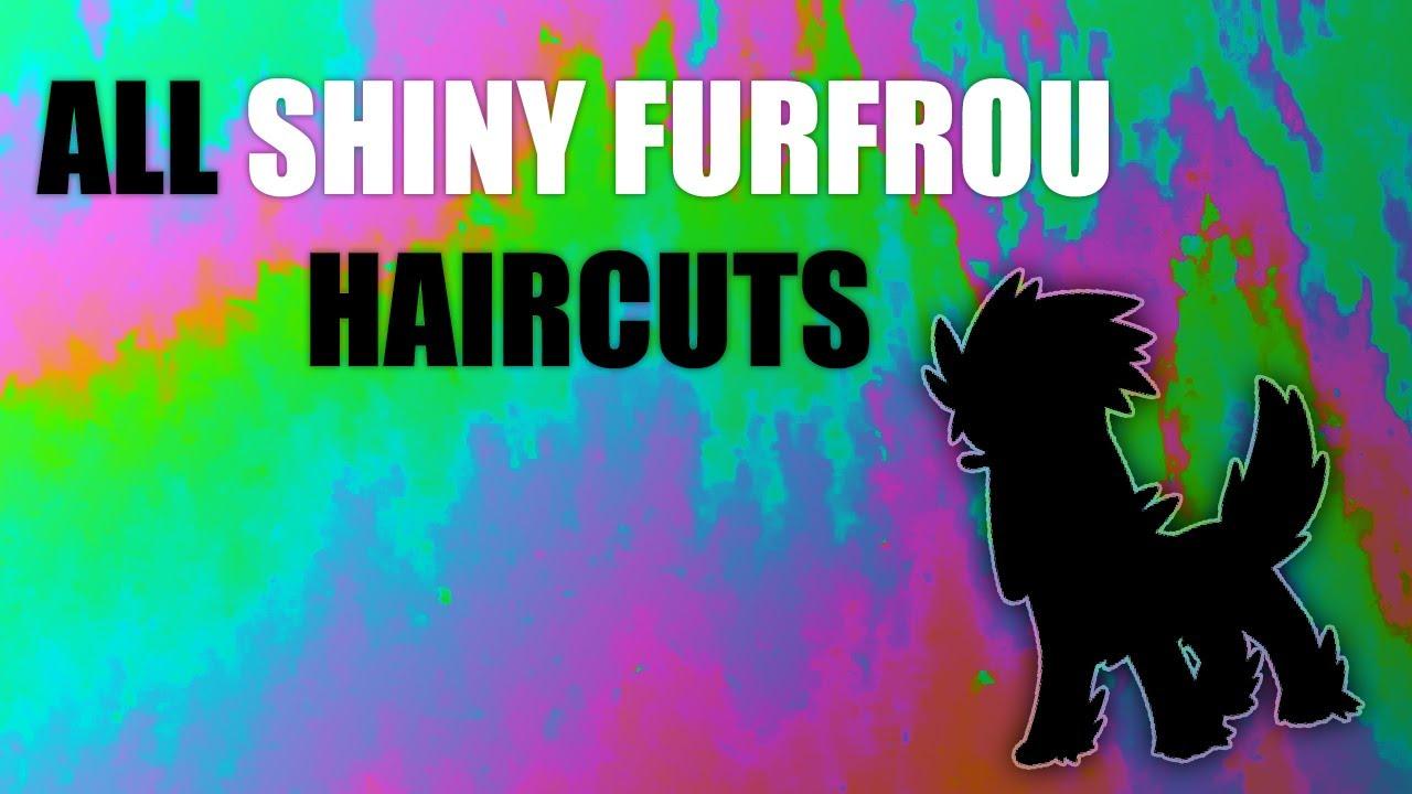 Pokmon Xy All Shiny Furfrou Haircuts Youtube