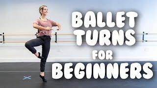 How To Do Baṡic Ballet Turns- Beginner Ballet Turn Tutorial