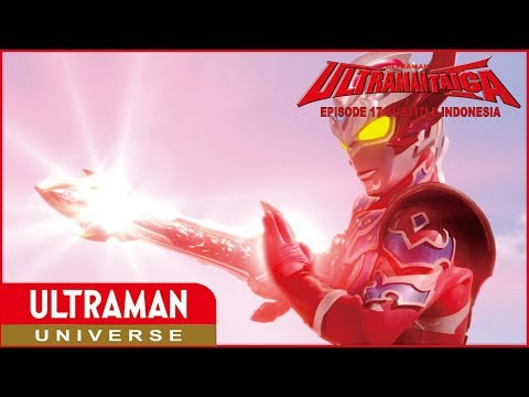 Ultraman Taiga Episode 17 Subtitle Indonesia