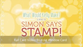 What Would Kelly Make Series: Tri-Fold Window Card