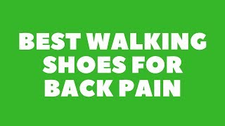 Best walking shoes for back pain Review