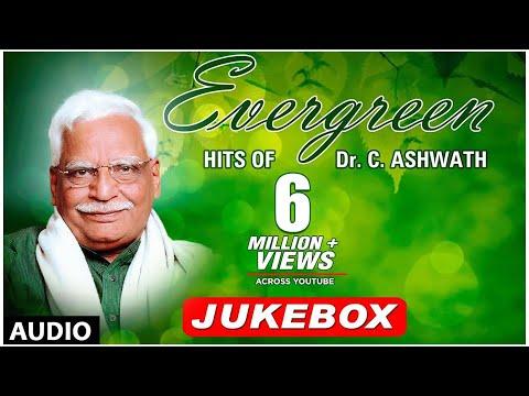 Evergreen Hits Of Dr. C. Ashwath || Jukebox || Dr. C. Ashwath Hit Songs || Kannada Songs