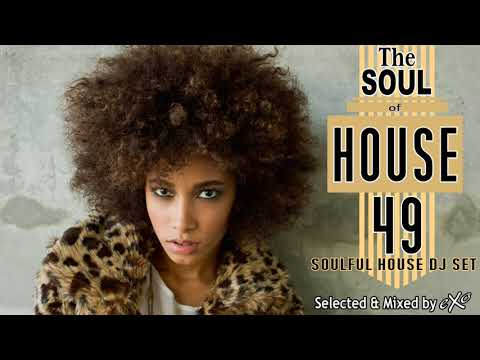 The Soul of House Vol. 49 (Soulful House Mix)