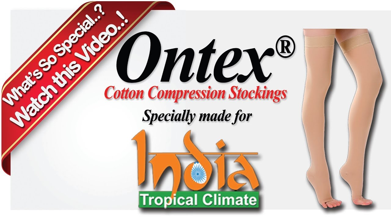 86409687a Ontex Cotton Compression Stockings for Varicose Veins - Specially made for  Indian Tropical Climate