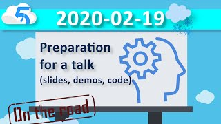 2020-02-19 (VOD) Preparing Demo and Slides while testing on the road setup