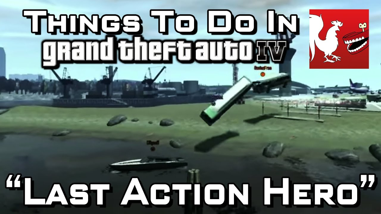 Things to Do In Grand Theft Auto IV - Last Action Hero | Rooster Teeth