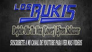 Dejale Oir Tu Voz (Cover Los Bukis  )