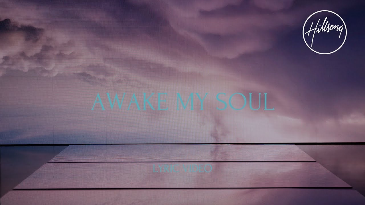 Awake My Soul (Official Lyric Video) - Hillsong Worship
