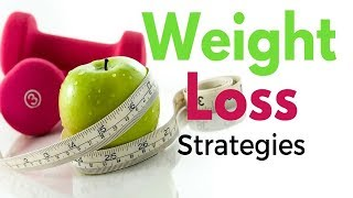 Strategies for Successful Weight Loss - It's Not A Diet, It's A Lifestyle!