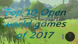 Top 10 Open World Games of 2017 - For PC - With GamePlay and Release Date