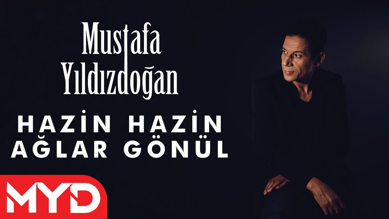 Hazin Hazin Ağlar Gönül  - Mustafa Yıldızdoğan