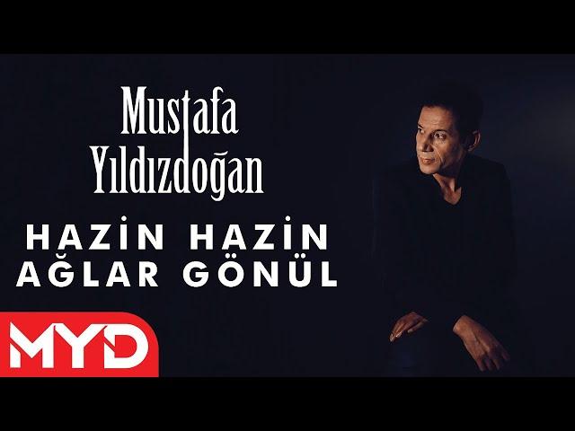 Mustafa Yıldızdoğan - Hazin Hazin Ağlar Gönül