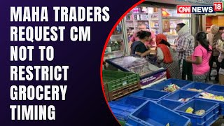 Maharashtra Traders Write To CM Demanding Lesser Restrictions | Covid Latest News | CNN News18