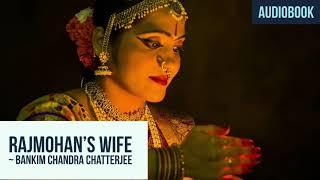 #Rajmohan's Wife by Bankim Chandra Chatterjee (Audio-Book)