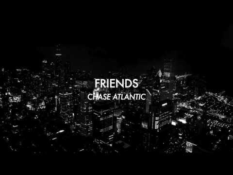 Friends (lyrics) - Chase Atlantic