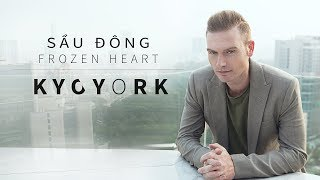 SẦU ĐÔNG  ( FROZEN HEART ) by KYO YORK