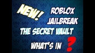 WHAT IS INSIDE THE SECRET VAULT?? (Roblox Jailbreak)