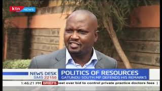 Politics of resources : Moses Kuria on central Kenya being neglected