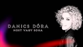 Danics Dóra - Most vagy soha (Official Audio)