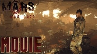 Mars: War Logs - All Cutscenes (Game Movie)