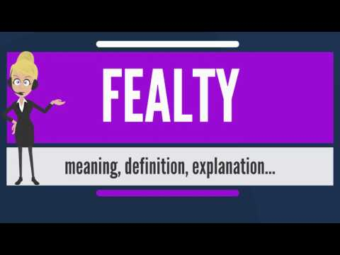 What is FEALTY? What does FEALTY mean? FEALTY meaning, definition & explanation