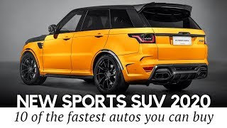 10 Newest Sports SUVs and Fastest Crossovers Arriving in 2020 (Specifications Review)