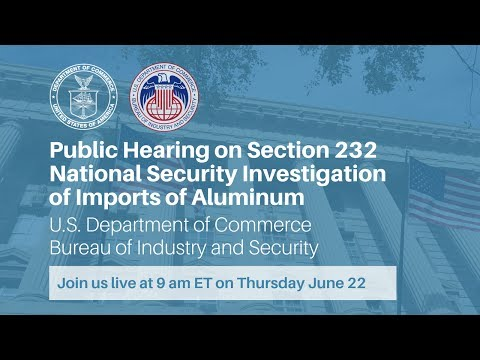 Public Hearing on Section 232 Investigation of Aluminum Imports on National Security