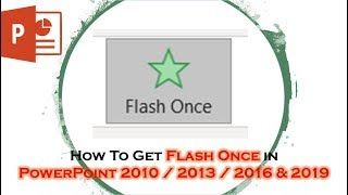 How To Get Flash Once Animation Effect in PowerPoint 2010 / 2013 / 2016 / 2019