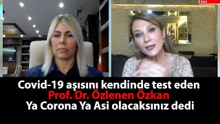Prof. Dr. Özlenen Özkan korona aşısını kendinde test etti  çin aşısı  covid 19
