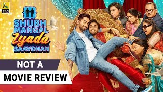 Shubh Mangal Zyada Saavdhan | Not A Movie Review by Sucharita Tyagi | Ayushmann Khurrana