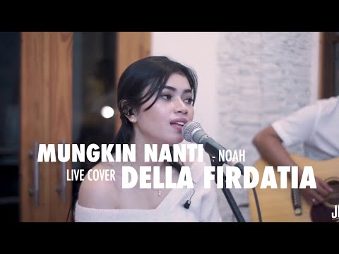 Mungkin Nanti - Noah Live Cover Della Firdatia