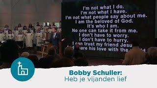 Heb je vijanden lief, zelfs je baas door Bobby Schuller, zondag 12 05 2019