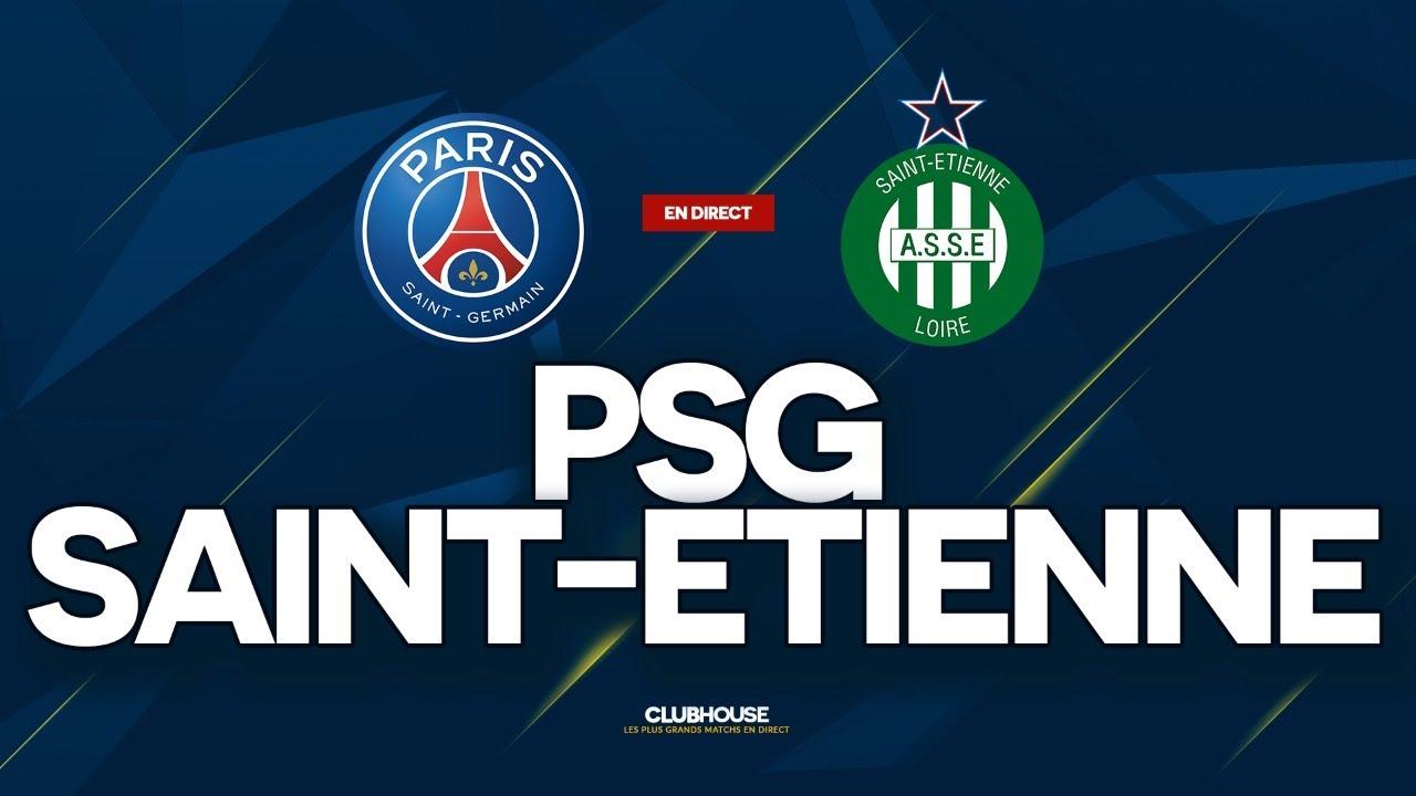 PSG SAINT ETIENNE ClubHouse Paris Vs Asse Lyon Brest YouTube