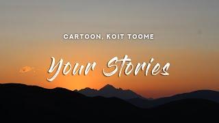 Download lagu Cartoon - Your Stories (Lyrics) feat. Koit Toome