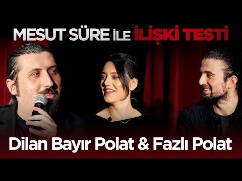 Mesut Süre İle İlişki Testi | #13 Dilan Bayır Polat & Fazlı Polat