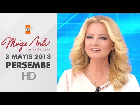 Müge Anlı ile Tatlı Sert 3 Mayıs 2018   Perşembe