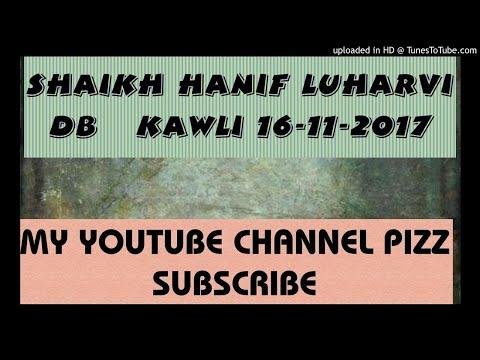 Shaikh Hanif Luharvi db   Kawli 16-11-2017