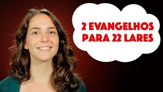 2 evangelhos para 22 lares