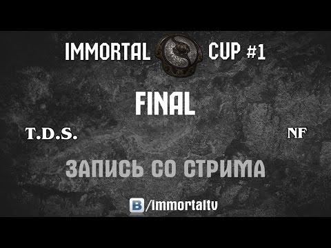 Immortal TV. T.D.S. vs NF Final
