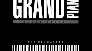 The Mixmaster - Grand Piano (Maxi Version) HQ
