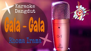 Download Mp3 Gala-gala - Rhoma Irama  Karaoke Dangdut Lirik Tanpa Vocal