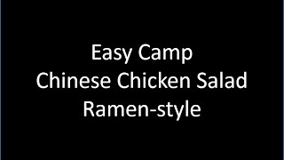 Easy Camp Chinese Chicken Salad Ramen-style