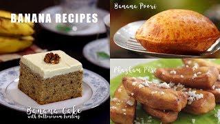 Banana Recipes | Banana Poori | Pazham Pori | Banana Cake