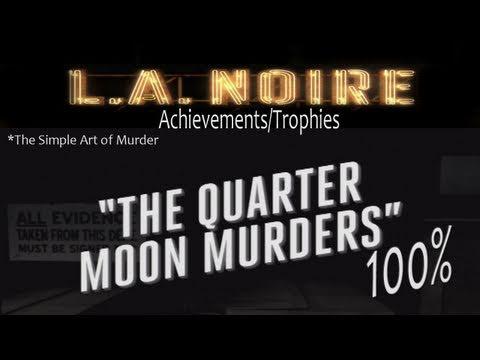 LA Noire - Walkthrough Part 9 Quarter Moon Murders Gameplay