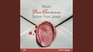 Don Giovanni, K. 527 (arr. for string quartet) : Act I: Finch