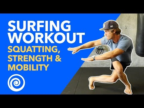 Surfing Workout: Lower Body Strength, Power, & Mobility