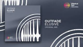 Outfade - Elusive ( Original Mix) *OUT NOW*