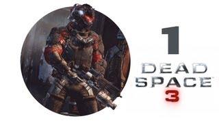 "Dead Space 3 Co-Op — Episode 1 ""Холодная предыстория"" [HD RUS Sub]"